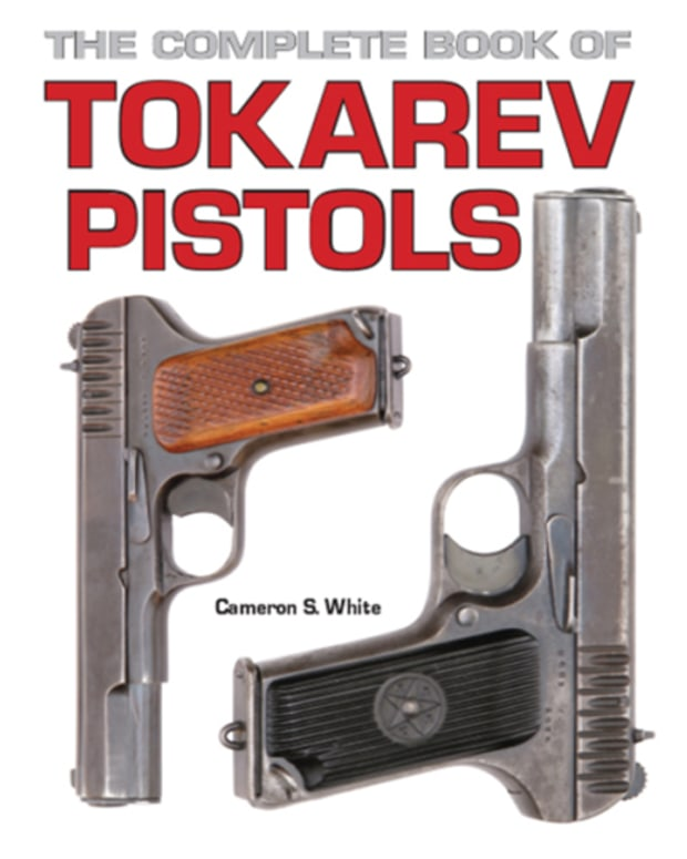 Cover of Tokarev Pistols. The book retails for $39.99, available from the publisher and Amazon