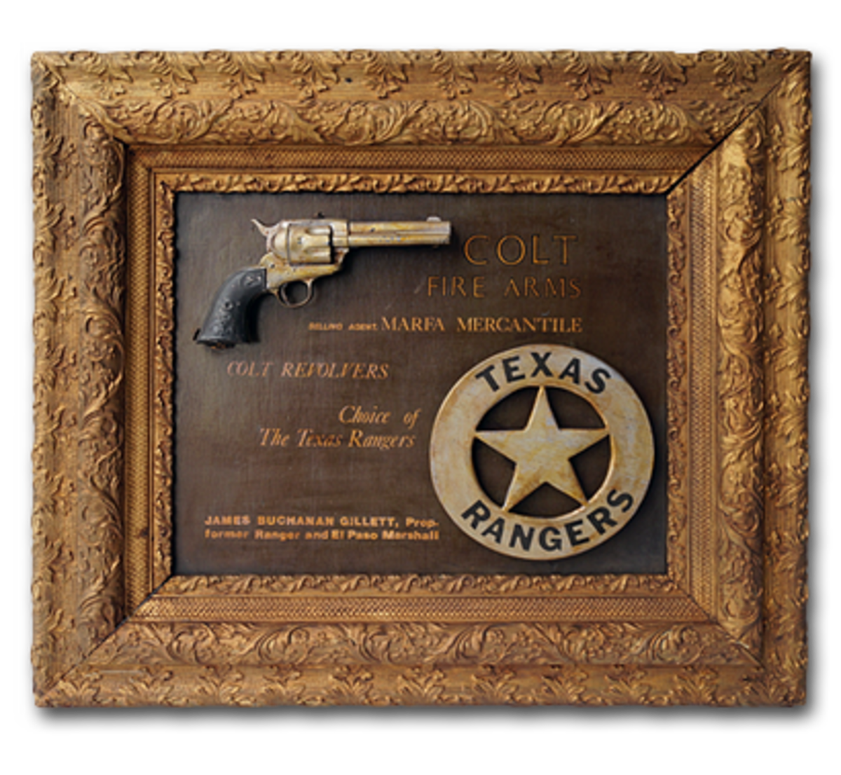 "Advertising painted on board for Colt Revolvers with a specimen of the product mounted. Colt Revolvers The Choice of the Texas Rangers with a mounted Texas Rangers emblem. James Buchanan Gillett, Proprietor, former Ranger and El Paso Marshall. On the back, printed letters Colt Adev 583 30 Marfa-Texas 26 1/2""H. x 20"" W. Estimate: $2,000 - 3,000"