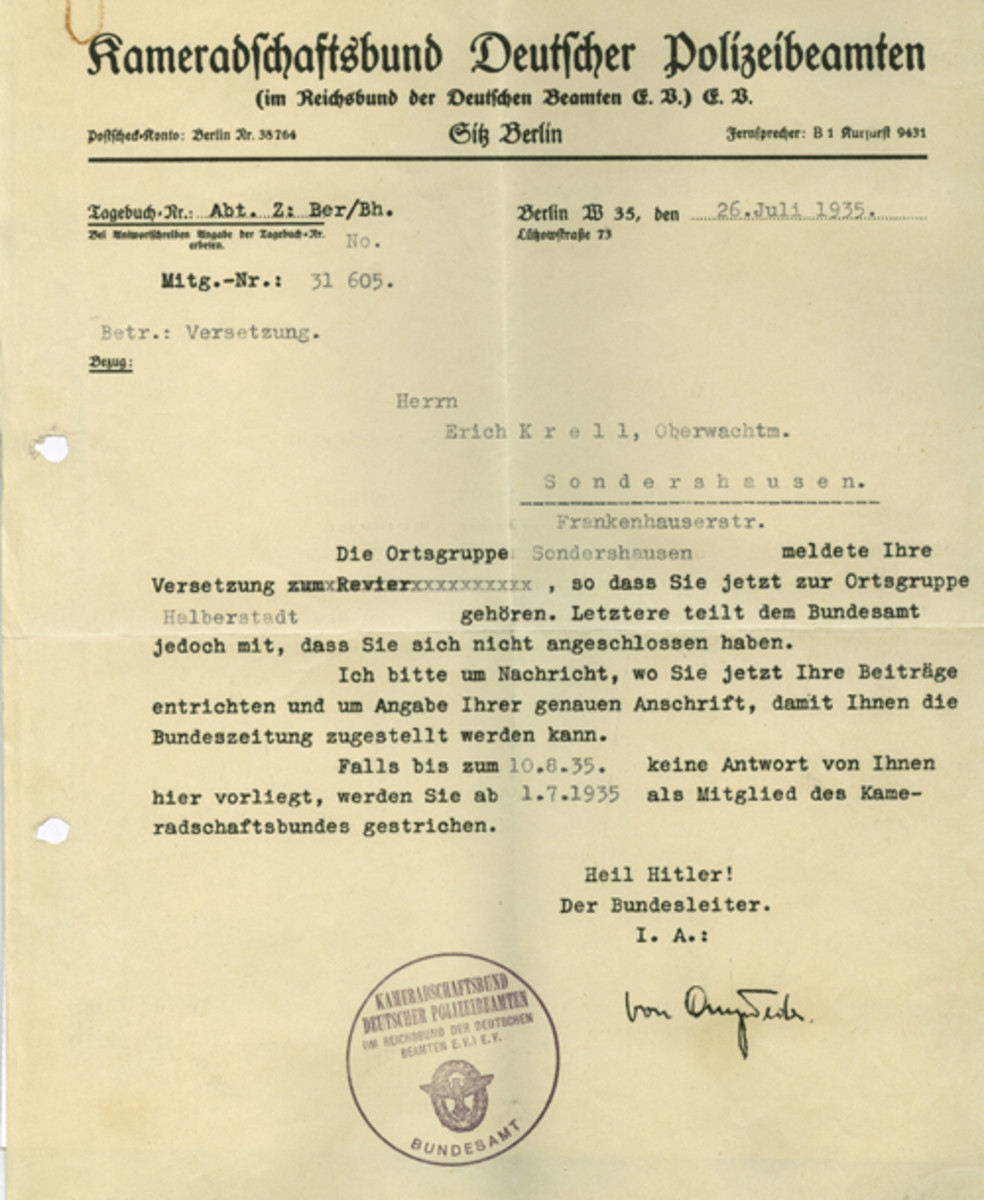 A letter from the Kameradschaftsbund Deutscher Polizeibeamten to Police Oberwachtmeister Erich Krell in which he complained that he has not paid any dues to his new local chapter following his transfer from Sondershausen to Halberstadt, and he has not sent his new local address to the national chapter. It threatens that if he Krell reply to the letter by 10 August they will revoke his membership. During the Third Reich, a Police Oberwachtmeister was a middle-grade noncommissioned officer (NCO), the equivalent of a Staff Sergeant.
