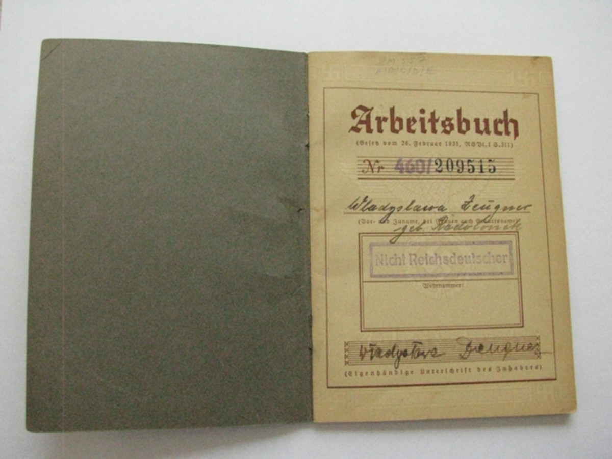 "44-year-old Wladyslawa Zeugner, a female Polish laborer, was given this German Arbeitsbuch with the phrase ""Nicht Reichsdeutscher"" (not a German citizen) stamped on the first page."