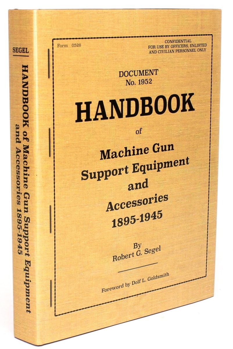 The Handbook of Machine Gun Support Equipment and Accessories Hardcover, 415 pages, more than 1,000 color illustrations, 2019, $125.