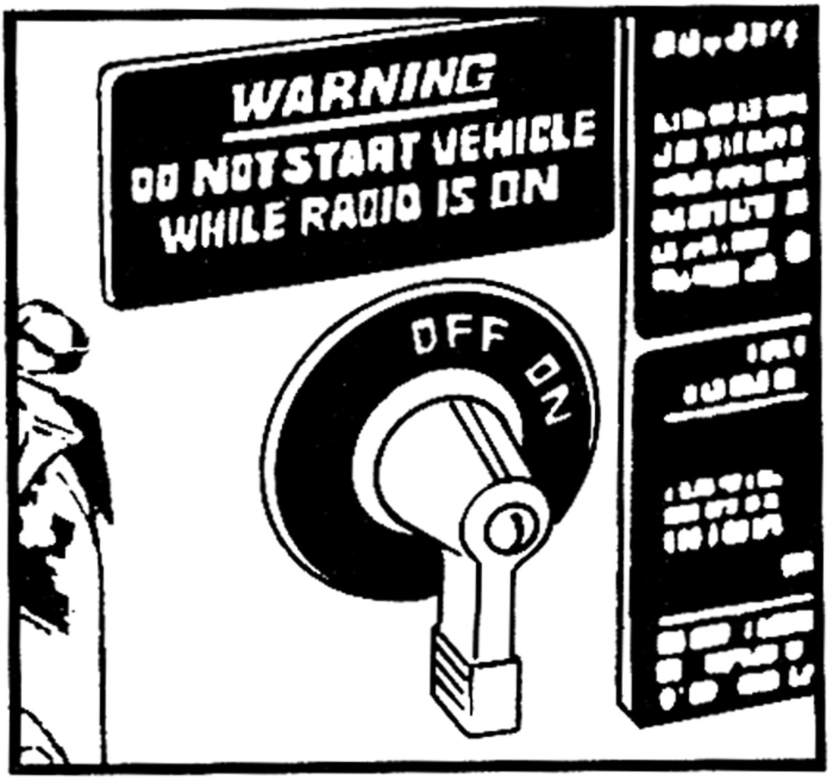 These warning labels may not be readily available, but the starting system can produce voltage spikes that can destroy radios, intercoms and other electronic devices. A poor battery connection can generate short spikes well over a hundred volts in amplitude. Do not start vehicle while radio is on. It's also good procedure to turn them off before shutting down the engine.