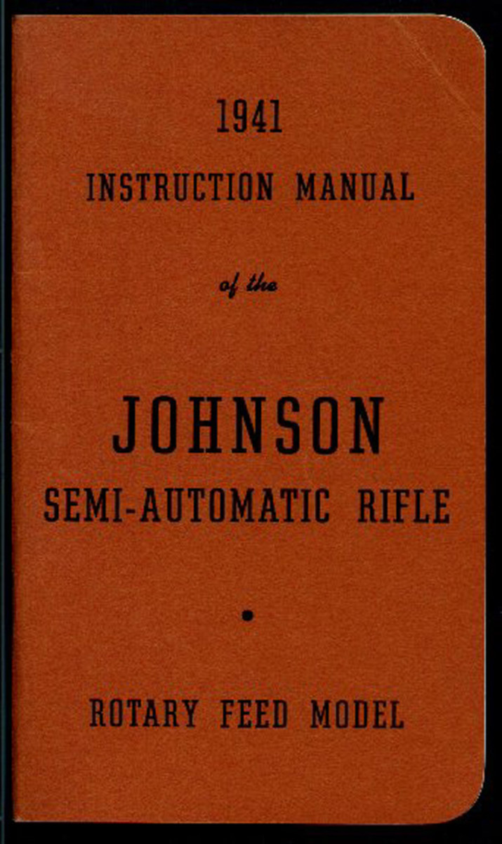 The field manual for the M1941 Johnson.