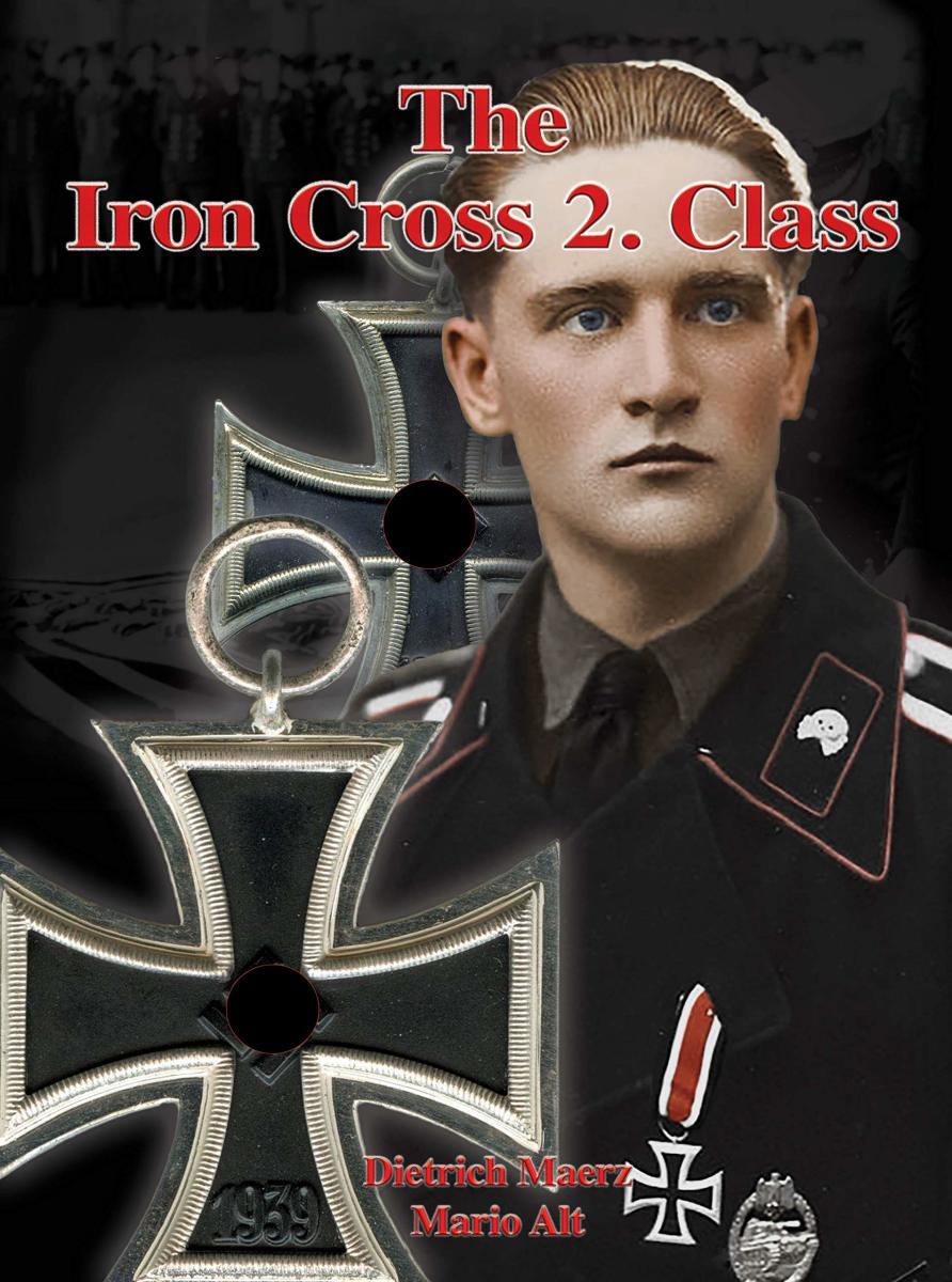 The Iron Cross 2. Class, by Dietrich Maerz & Mario Alt