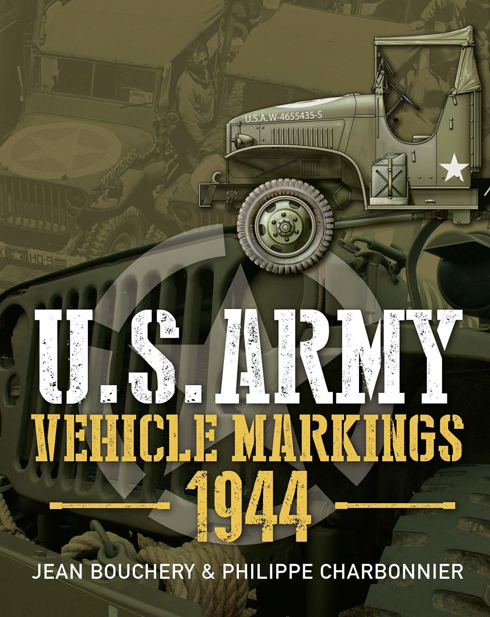 U.S. Army Vehicle Markings 1944, by Jean Bouchery and Philippe Charbonnier