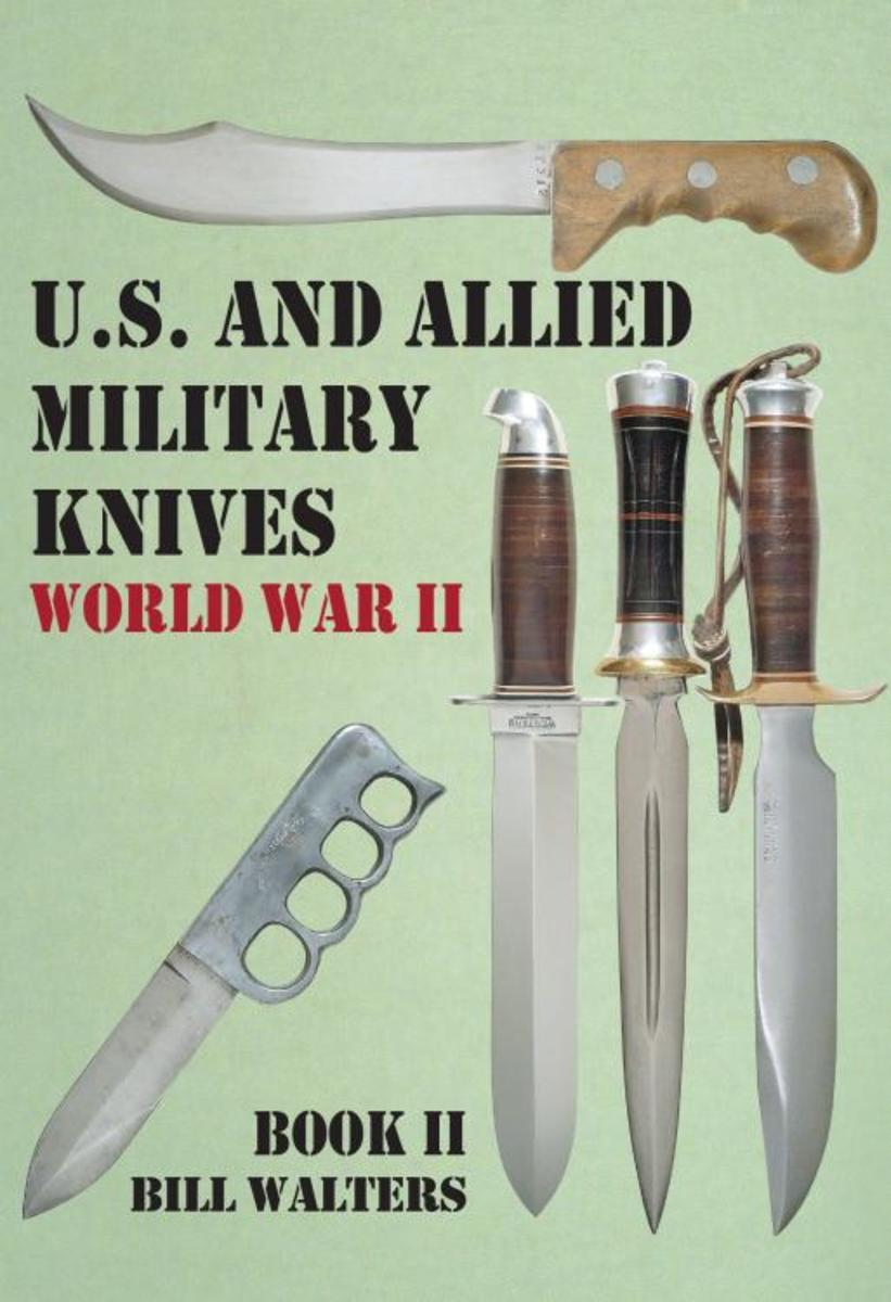 U.S. And Allied Military Fighting Knives World War II, By Bill Walters (ISBN: 978-1-61850-131-8), 2018, Four Color Print Group, 2410 Frankfort Ave., Louisville, KY 40206, Self-Published. Contact: BillWalters1948@gmail.com; www.usmilitaryfightingknives.com