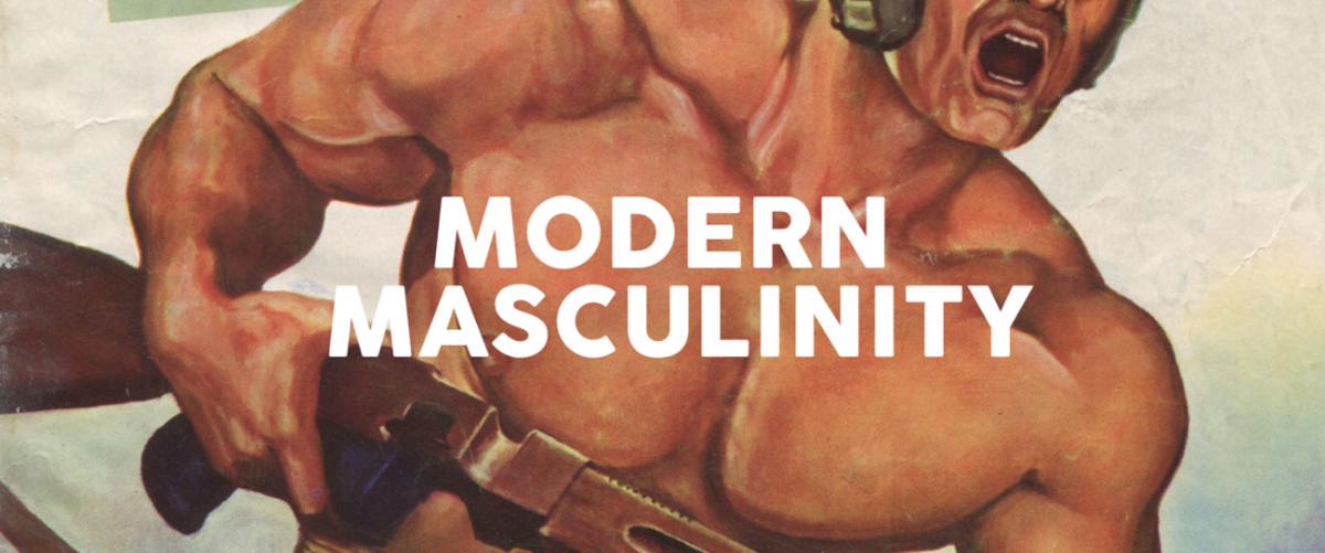 Modern Masculinity