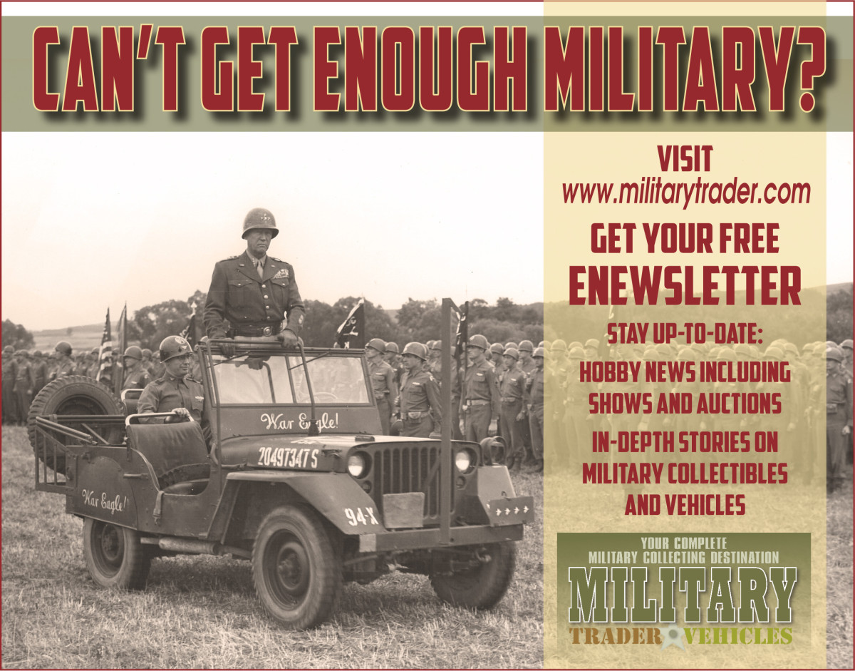 Get our FREE weekly militaria enewsletter--filled with informative articles and buying opportunities.