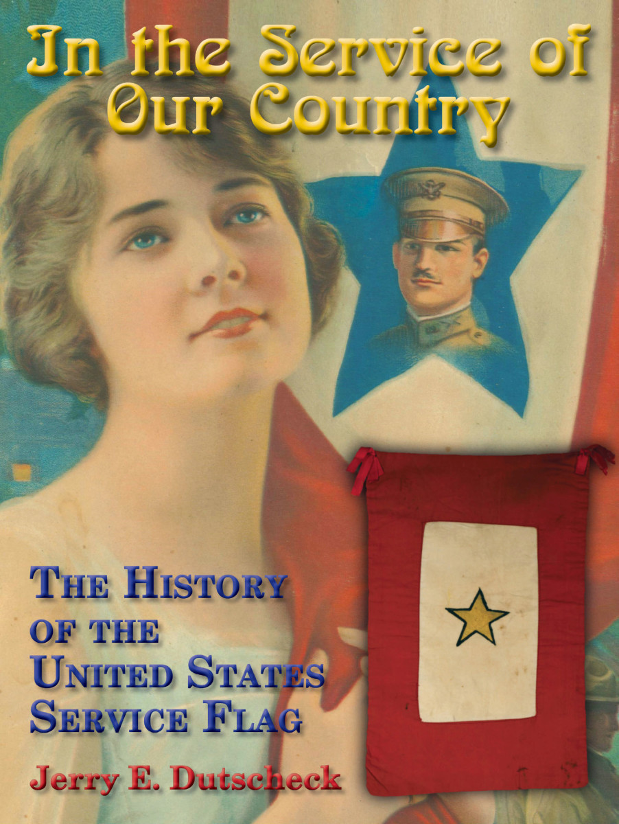 In the Service of Our Country: The History of the United States Service Flag, by Jerry E. Dutscheck$79.95 + postage