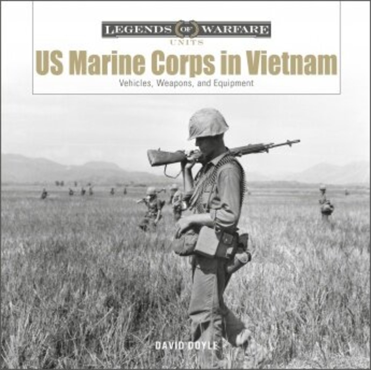 US Marine Corps in Vietnam: Vehicles, Weapons, and Equipment, by David Doyle,$19.99 + shipping