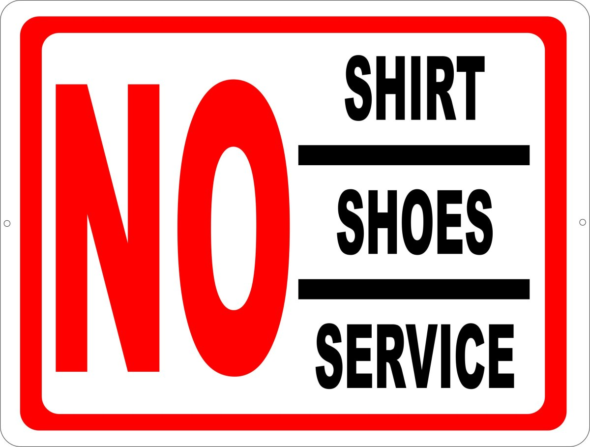 """Sign that states """"NO SHIRT/SHOES/SERVICE."""""""